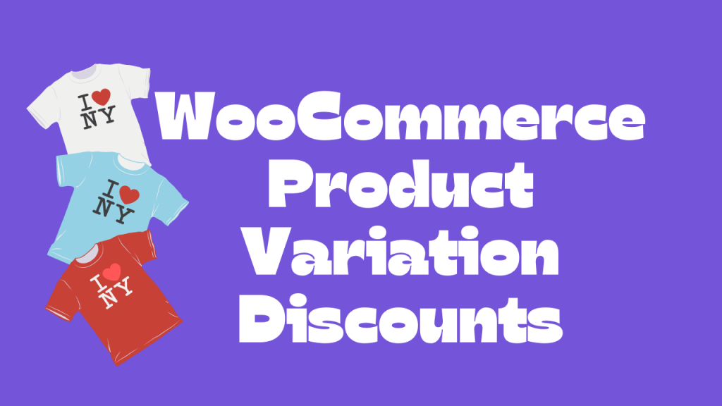 How to Create Discounts for Product Variations in WooCommerce? (2021 Tutorial)
