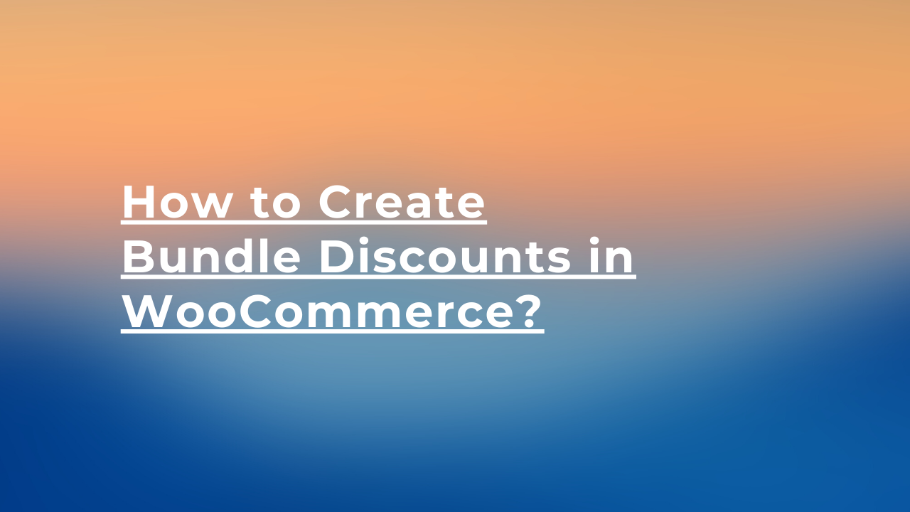 How to create bundle discounts in WooCommerce?