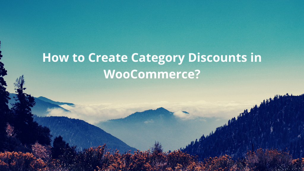 How to Create WooCommerce Category Discounts? (2021 Tutorial)