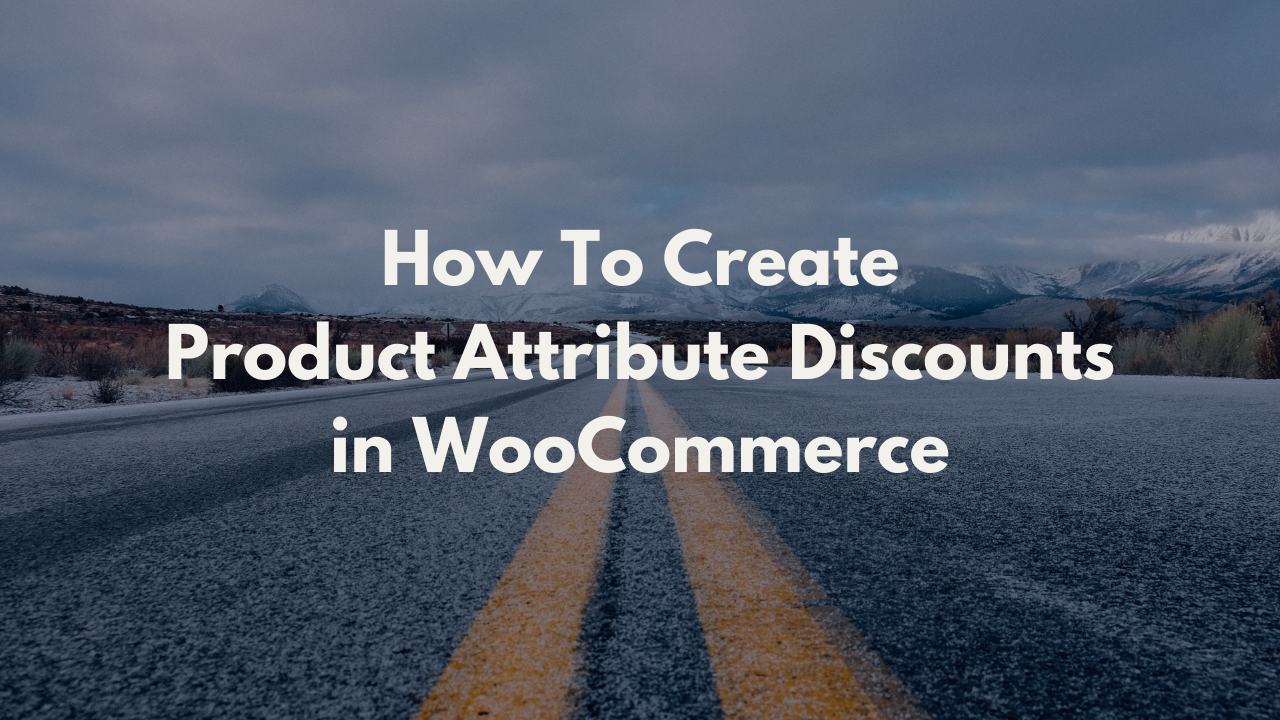 how to create product attribute discounts in WooCommerce